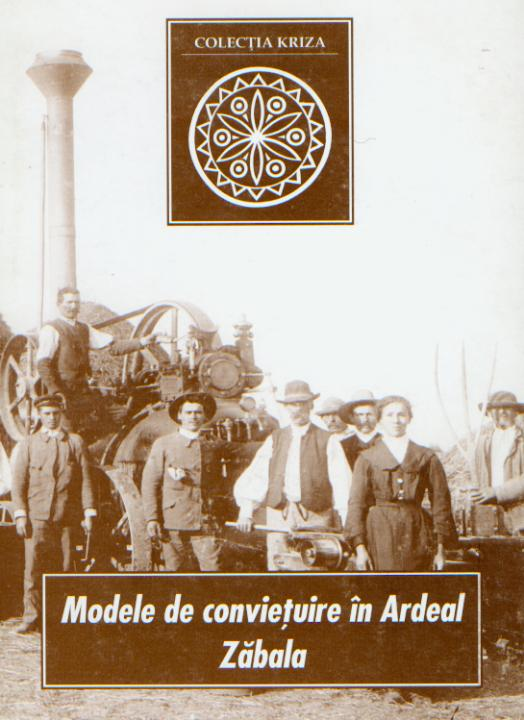 [Cohabitation Models in Transylvania. Zăbala (Kriza Books Nr. 2.)] Modele de convieţuire în Ardeal. Zăbala (Kriza Könyvek, 2.)