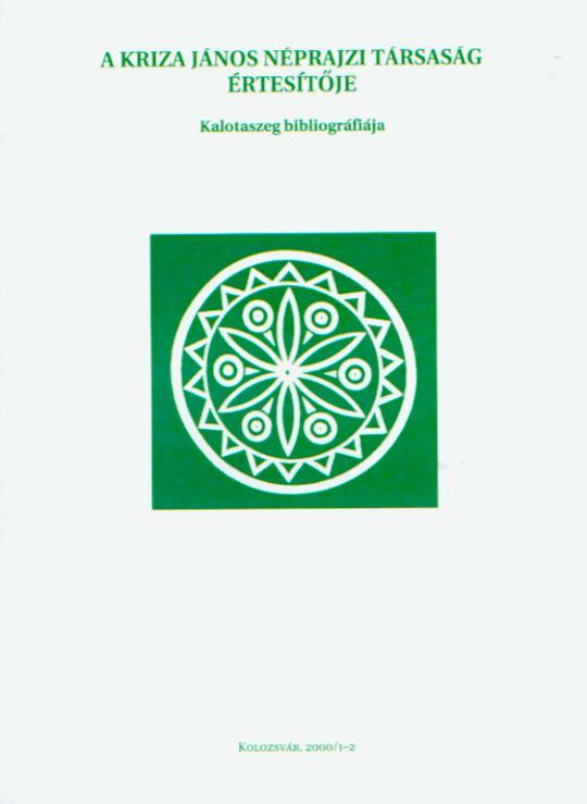 [Bulletin of the Kriza János Etnographic Society. Vol. X. Nr. 1–2. Bibliography of the Ţara Călatei (Kalotaszeg).] Kalotaszeg bibliográfiája. A Kriza János Néprajzi Társaság Értesítője. X. évf. 1–2. sz.