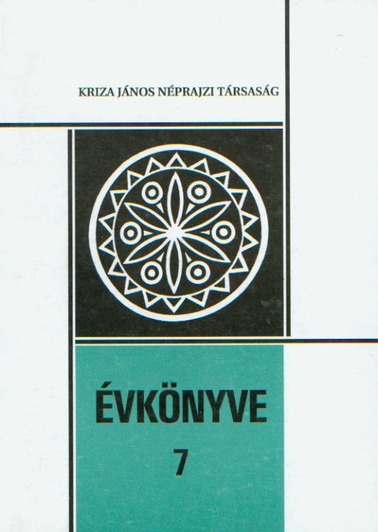[Yearbook ok the Kriza János Etnographic Society Nr. 7. Writing, Written Culture, Folklore.]  Kriza János Néprajzi Társaság Évkönyve 7. Írás, írott kultúra, folklór