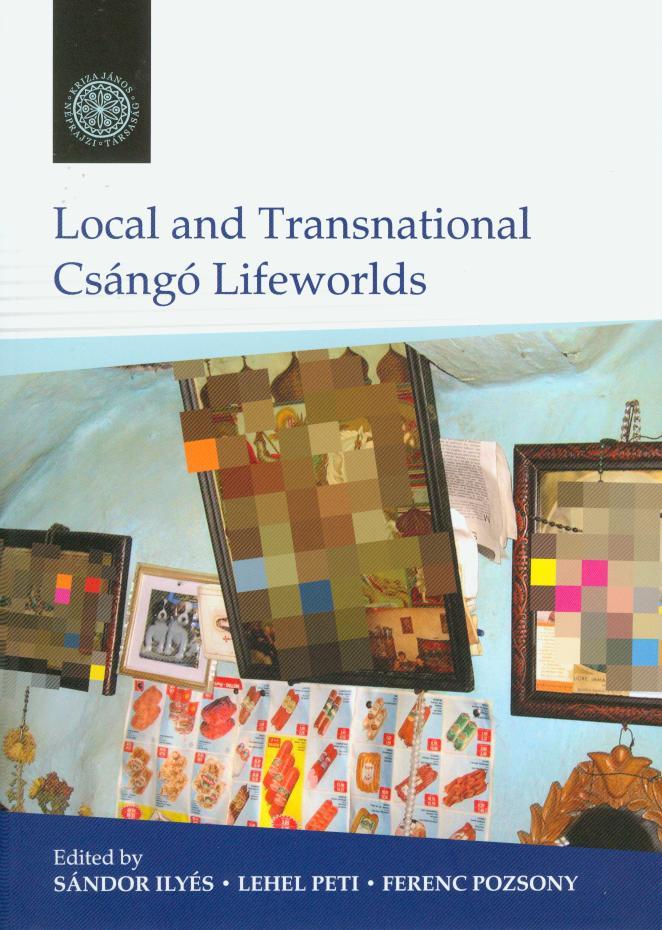 Local and Transnational Csángó Lifeworlds