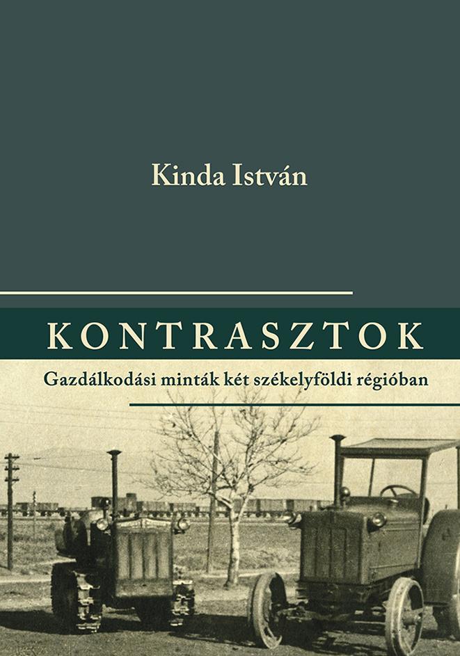 [Contrasts. Economic Strategies in Two Historical Szekler regions] Kontrasztok. Gazdálkodási minták két székelyföldi régióban