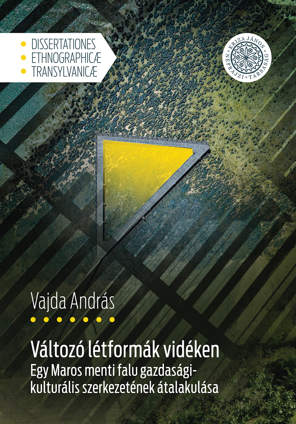[Transformation of the Economic and Cultural Structure of a Village from Mureș Region] Változó létformák vidéken. Egy Maros menti falu gazdasági-kulturális szerkezetének átalakulása (Dissertationes Ethnographicæ Transylvanicæ)