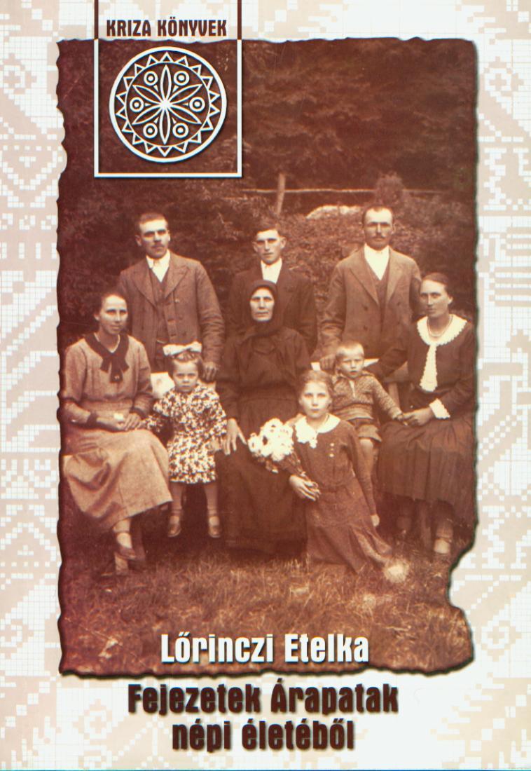 [Folklore Collection in Araci. (Kriza Library)] Fejezetek Árapatak népi életéből (Kriza Könyvtár)