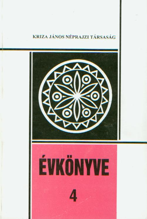 [Yearbook of the Kriza János Etnographical Society Nr. 4. Carnivals in Transzlvania and Partium] Kriza János Néprajzi Társaság Évkönyve 4. Erdélyi és partiumi farsangok