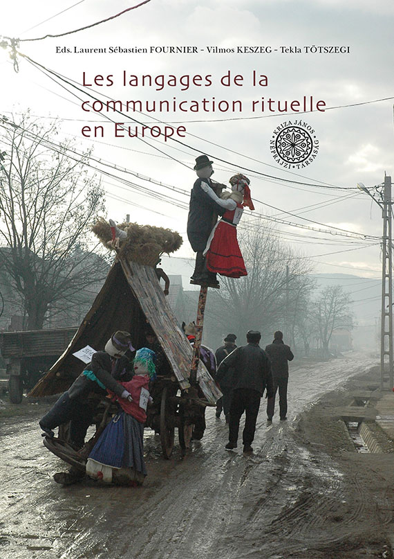 [The Language of Ritual Communication in Europe (Kriza Books Nr. 38.)] Les langages de la communication rituelle en Europe (Kriza Könyvek, 38.)