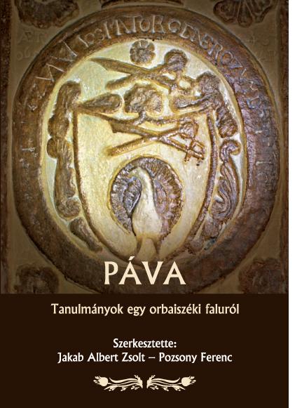 [Pava. Studies on a Village in Orbaiszék (Covasna County).] Páva. Tanulmányok egy orbaiszéki faluról. (A zabolai Csángó Néprajzi Múzeum kiadványai, 2.)