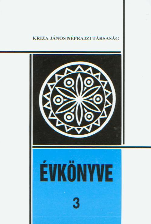 Kriza János Néprajzi Társaság Évkönyve 3.