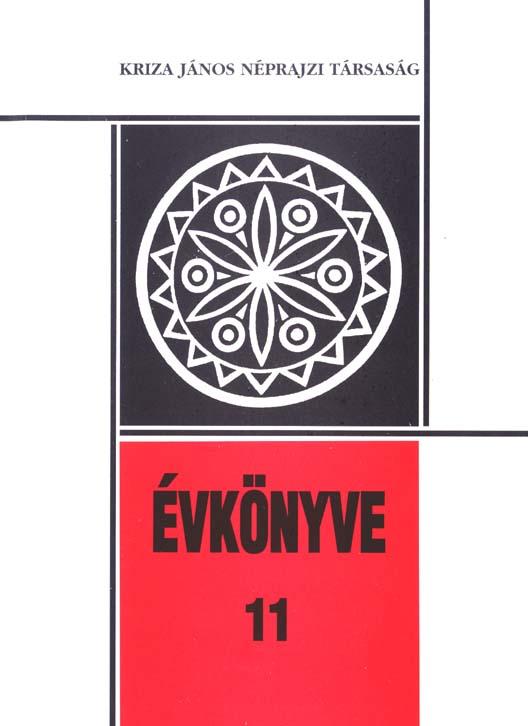 Kriza János Néprajzi Társaság Évkönyve 11. Játék és kultúra