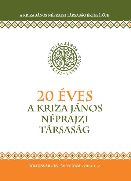 20 éves a Kriza János Néprajzi Társaság. A Kriza János Néprajzi Társaság Értesítője. XV. évf. 1–2. sz.