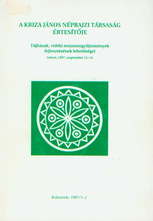 A Kriza János Néprajzi Társaság Értesítője. VII. évf. 1–2. sz. Tájházak, vidéki múzeumgyűjtemények fejlesztésének lehetőségei.
