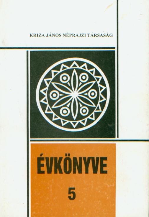 Kriza János Néprajzi Társaság Évkönyve 5. Dolgozatok a moldvai csángók népi kultúrájáról