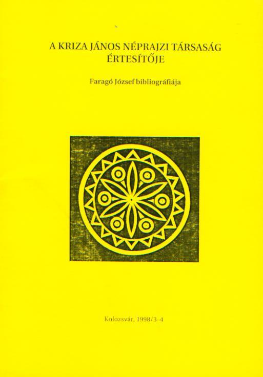 A Kriza János Néprajzi Társaság Értesítője. VIII. évf. 3–4. sz. Faragó József bibliográfiája