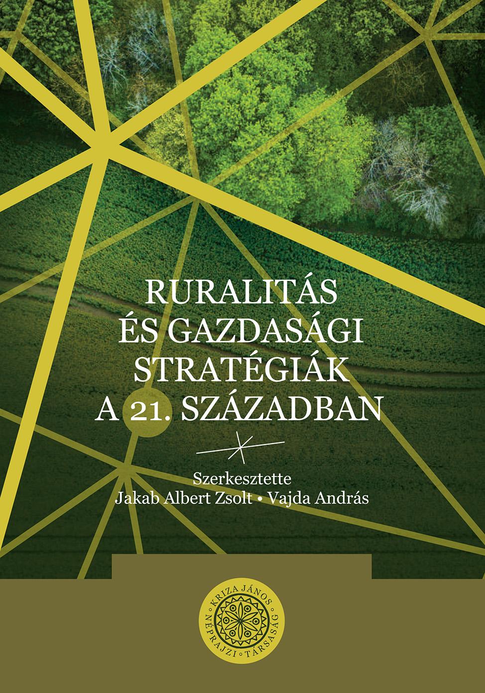 Ruralitás és gazdasági stratégiák a 21. században (Kriza Könyvek, 47.)