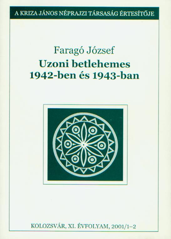 Uzoni betlehemes 1942-ben és 1943-ban. A Kriza János Néprajzi Társaság Értesítője. XI. évf. 1–2. sz.