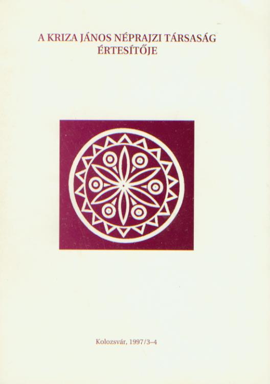 [Buletinul Asociaţiei Etnografice Kriza János. Vol. VII. Nr. 3–4.] A Kriza János Néprajzi Társaság Értesítője. VII. évf. 3–4. sz.