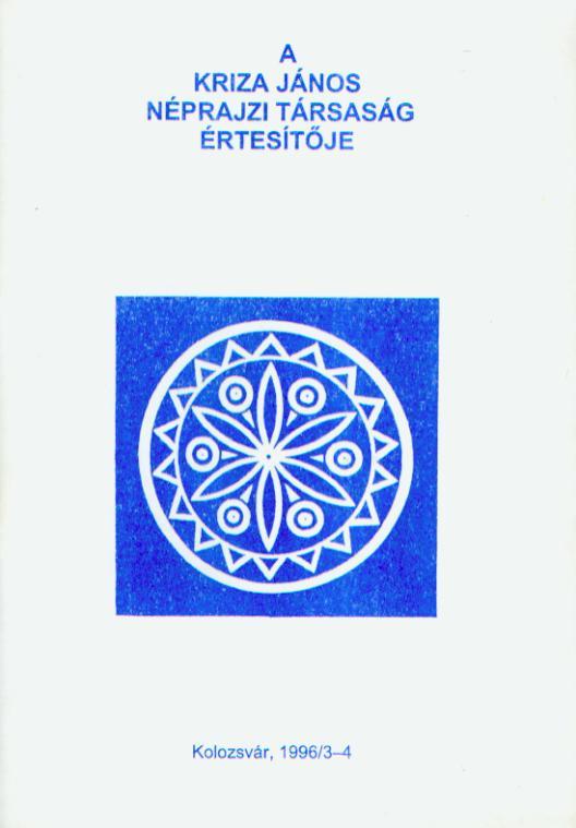 [Buletinul Asociaţiei Etnografice Kriza János. Vol. VI. Nr. 3–4.] A Kriza János Néprajzi Társaság Értesítője. VI. évf. 3–4. sz.