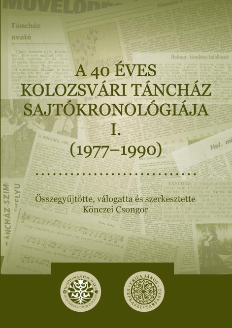 [Cronologia presei referitoare la cei 40 de ani ai casei dansului din Cluj I. (1977–1990) (Cărţi Kriza Nr. 41)] A 40 éves kolozsvári táncház sajtókronológiája I. (1977–1990) (Kriza Könyvek, 41.)